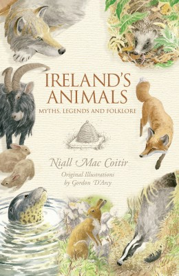 Ireland's Animals: Myths, Legends & Folklore by Gordon D'Arcy from Vearsa in Family & Health category
