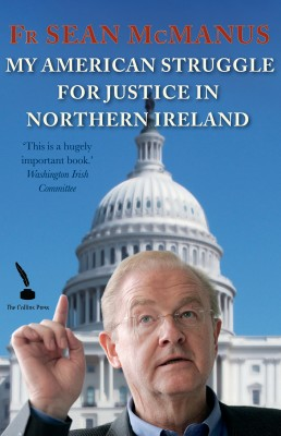 Sean McManus' American Struggle for Justice in Northern Ireland by Fr Sean McManus from Vearsa in History category