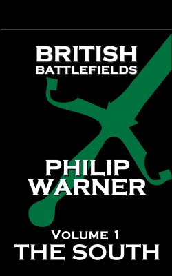 British Battlefields - Volume 1 - The South by Phillip  Warner from Vearsa in History category