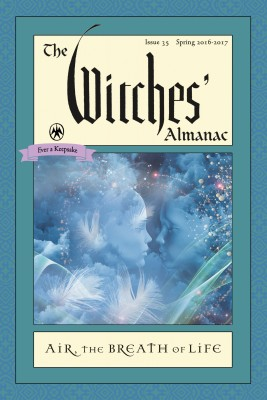 The Witches' Almanac, Issue 35, Spring 2016-2017 by Andrew Theitic from Vearsa in Religion category