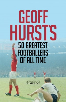 Geoff Hurst's 50 Greatest Footballers of All Time by Geoff Hurst from Vearsa in Sports & Hobbies category