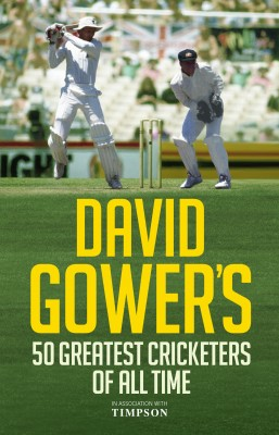 David Gower's 50 Greatest Cricketers of All Time by David Gower from Vearsa in Sports & Hobbies category