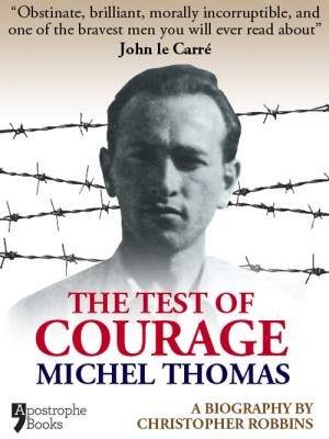 The Test Of Courage: Michel Thomas by Christopher Robbins from Vearsa in General Academics category