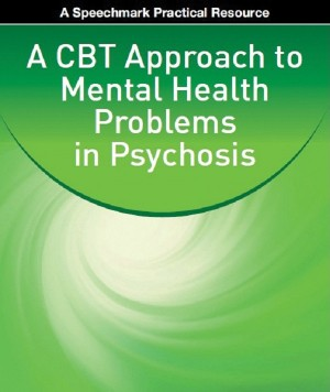 A CBT Approach to Mental Health Problems in Psychosis by Emma  Williams from Vearsa in Family & Health category