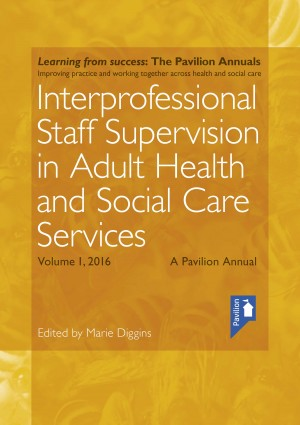 Interprofessional Staff Supervision in Adult Health and Social Care Services Volume 1 by Lisa Bostock from Vearsa in Business & Management category