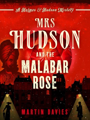 Mrs Hudson and the Malabar Rose by Martin Davies from Vearsa in General Novel category