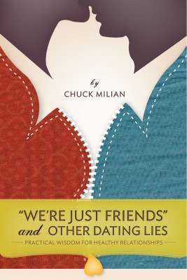 'We're Just Friends' and Other Dating Lies by Chuck Milian from Vearsa in Religion category