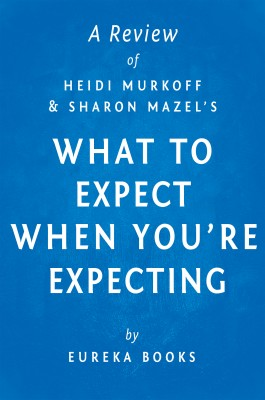 What to Expect When You're Expecting by Heidi Murkoff and Sharon Mazel | A Review by Eureka Books from Vearsa in Family & Health category