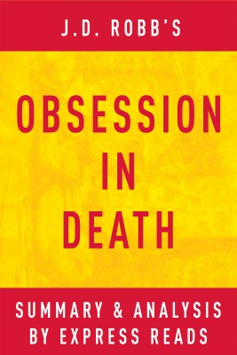 Obsession in Death by J.D. Robb | Summary & Analysis by EXPRESS READS from Vearsa in General Novel category
