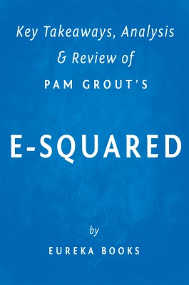 E-Squared: by Pam Grout | Key Takeaways, Analysis & Review by Eureka Books from  in  category