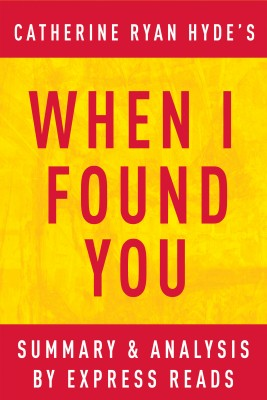 When I Found You: by Catherine Ryan Hyde | Summary & Analysis by EXPRESS READS from Vearsa in General Novel category