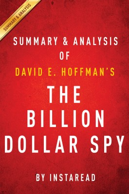 The Billion Dollar Spy: by David E. Hoffman | Summary & Analysis by Instaread from Vearsa in True Crime category