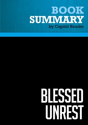 Summary of Blessed Unrest: How the Largest Movement in the World Came into Being and Why No One Saw it Coming - Paul Hawken  by Capitol Reader from Vearsa in Politics category