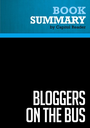 Summary: Bloggers on the Bus by BusinessNews Publishing from Vearsa in Business & Management category
