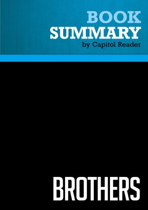 Summary of Brothers: The Hidden History of the Kennedy Years - David Talbot by Capitol Reader from Vearsa in Politics category