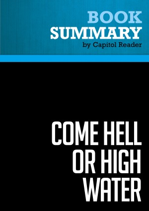 Summary of Come Hell or High Water: Hurricane Katrina and the Color of Disaster - Michael Eric Dyson by Capitol Reader from Vearsa in Politics category