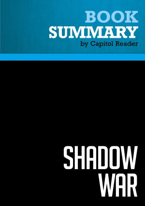 Summary of Shadow War: The Untold Story of How Bush Is Winning the War on Terror - Richard Miniter by Capitol Reader from Vearsa in Politics category