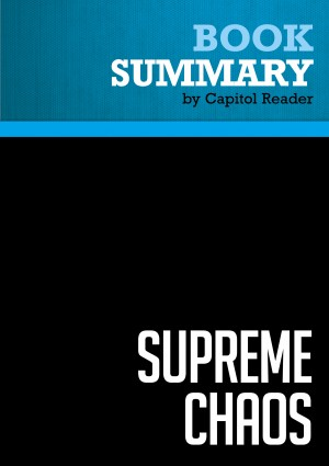 Summary of Supreme Chaos: The Politics of Judicial Confirmation and the Culture War - Charles Willis Pickering by Capitol Reader from Vearsa in Politics category