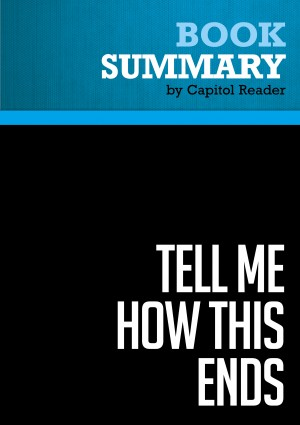 Summary of Tell Me How This Ends: General David Petraeus and the Search for a Way Out of Iraq - Linda Robinson by Capitol Reader from  in  category