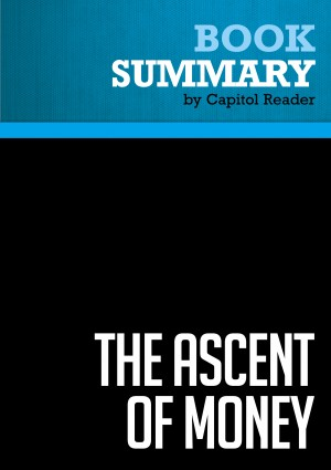 Summary: The Ascent of Money by BusinessNews Publishing from Vearsa in Politics category