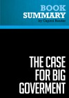 Summary: The Case for Big Government by BusinessNews Publishing from  in  category
