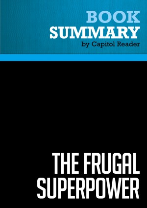 Summary of The Frugal Superpower: America's Global Leadership in a Cash-Strapped Era - Michael Mandelbaum by Capitol Reader from Vearsa in Politics category
