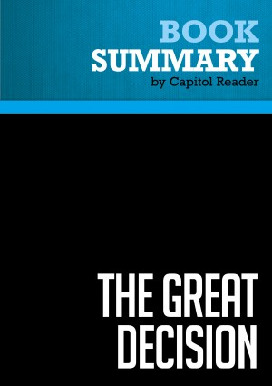 Summary of The Great Decision: Jefferson, Adams, Marshall, and the Battle for the Supreme Court - Cliff Sloan and David McKean by Capitol Reader from Vearsa in Politics category