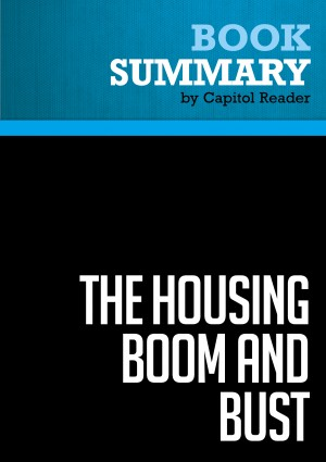 Summary of The Housing Boom and Bust - Thomas Sowell by Capitol Reader from Vearsa in Politics category