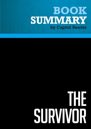 Summary of The Survivor: Bill Clinton in the White House - John F. Harris by Capitol Reader from Vearsa in Politics category
