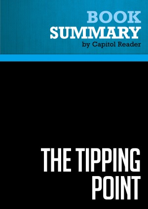 Summary: The Tipping Point - Malcolm Gladwell by Capitol Reader from Vearsa in Family & Health category