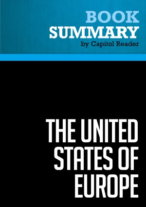 Summary of The United States of Europe: The New Superpower and the End of American Supremacy - T.R. Reid by Capitol Reader from Vearsa in Politics category
