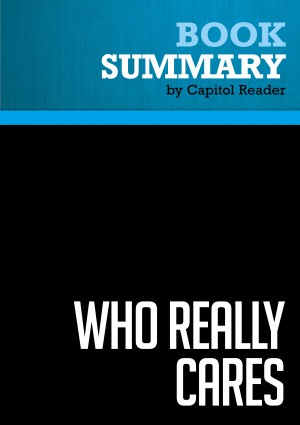 Summary of Who Really Cares: The Surprising Truth About Compassionate Conservatism - Arthur C. Brooks by Capitol Reader from Vearsa in Politics category