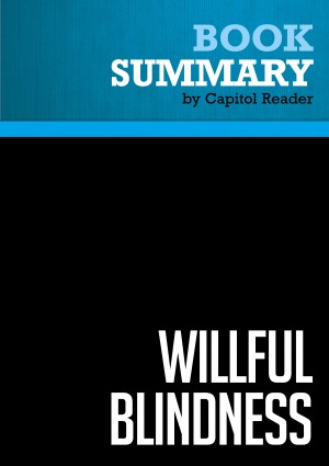 Summary of Willful Blindness: A Memoir of the Jihad - Andrew C. McCarthy by Capitol Reader from  in  category