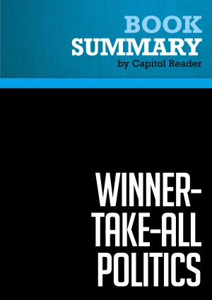 Summary: Winner-Take-All Politics - Jacob S. Hacker and Paul Pierson by Capitol Reader from Vearsa in General Academics category