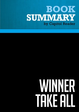 Summary of Winner Take All: How Competitiveness Shapes the Fate of Nations - Richard J. Elkus, Jr. by Capitol Reader from Vearsa in Business & Management category
