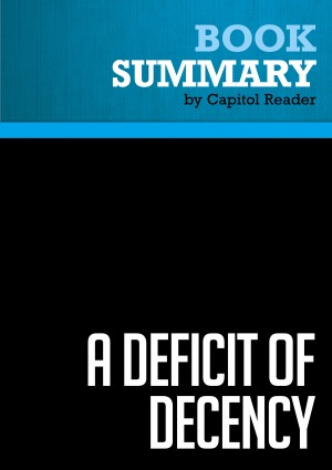 Summary: A Deficit of Decency by BusinessNews Publishing from Vearsa in Politics category