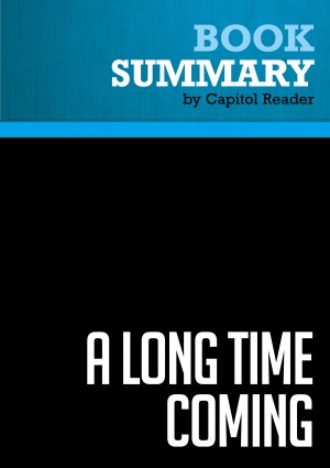 Summary: A Long Time Coming by BusinessNews Publishing from Vearsa in Politics category