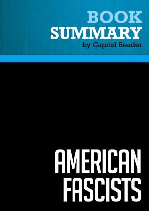 Summary of American Fascists : The Christian Right and the War on America by Capitol Reader from Vearsa in Politics category