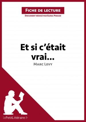 Et si c'était vrai... de Marc Levy (Fiche de lecture) by lePetitLittéraire.fr from Vearsa in General Novel category