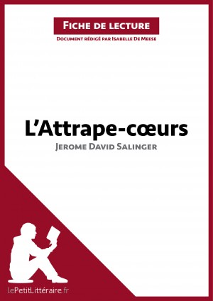 L'Attrape-coeurs de Jerome David Salinger (Fiche de lecture) by lePetitLittéraire.fr from Vearsa in General Novel category