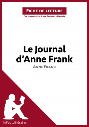 Le Journal d'Anne Frank d'Anne Frank (Fiche de lecture) by lePetitLittéraire.fr from Vearsa in General Novel category