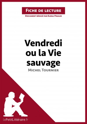 Vendredi ou la Vie sauvage de Michel Tournier (Fiche de lecture) by lePetitLittéraire.fr from Vearsa in General Novel category