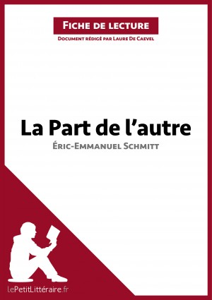 La Part de l'autre d'Éric-Emmanuel Schmitt (Fiche de lecture) by lePetitLittéraire.fr from Vearsa in General Novel category
