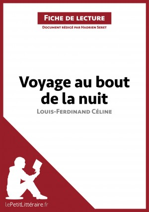 Voyage au bout de la nuit de Louis-Ferdinand Céline (Fiche de lecture) by lePetitLittéraire.fr from Vearsa in General Novel category