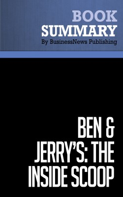 Summary: Ben & Jerry's: The Inside Scoop - Fred 'Chico' Lager by BusinessNews Publishing from Vearsa in General Academics category