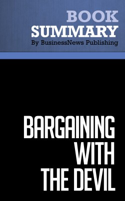 Summary: Bargaining With The Devil - Robert Mnookin by BusinessNews Publishing from Vearsa in Business & Management category
