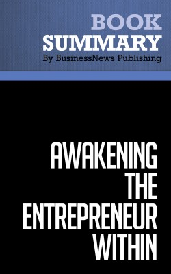 Summary: Awakening the Entrepreneur Within - Michael Gerber by BusinessNews Publishing from Vearsa in General Academics category