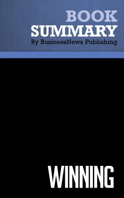 Summary: Winning - Jack Welch and Suzy Welch by BusinessNews Publishing from Vearsa in General Academics category