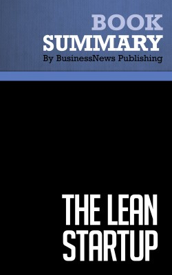 Summary: The Lean Startup - Eric Ries by BusinessNews Publishing from Vearsa in General Academics category