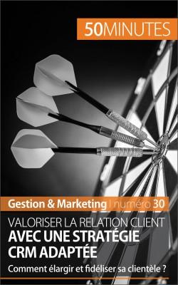 Valoriser la relation client avec une stratégie CRM adaptée by 50 minutes from Vearsa in Business & Management category